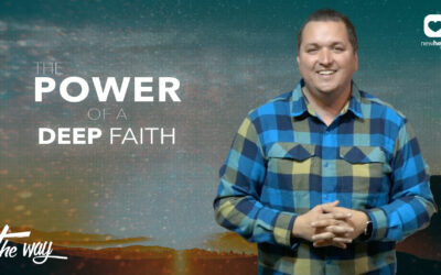 The Power of a Deep Faith
